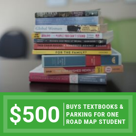 $500 buys textbooks and parking passes so that a young adult can complete Career Technical Education at the local community college